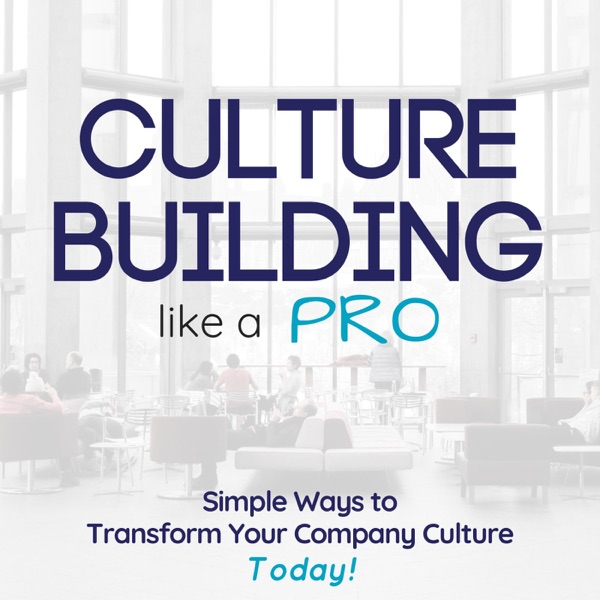 Culture Building like a PRO - Podcast – Podtail