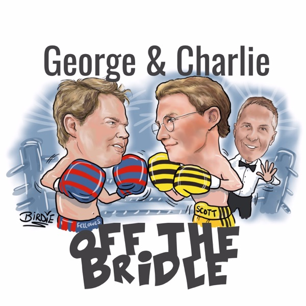 George and Charlie: Off the Bridle