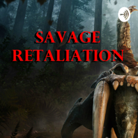Savage Retaliation podcast