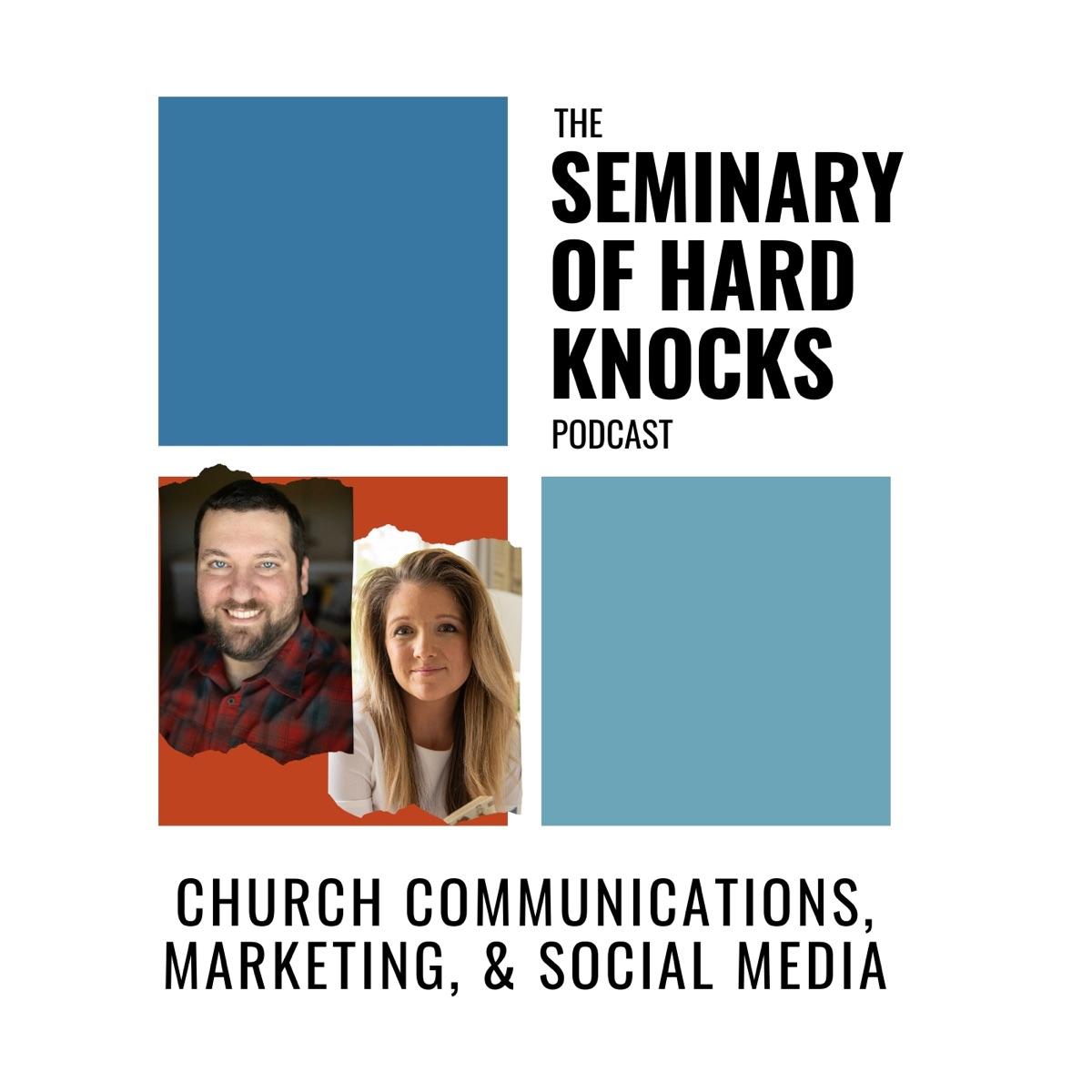 The Seminary of Hard Knocks Podcast | Church Communications, Marketing, and Social Media
