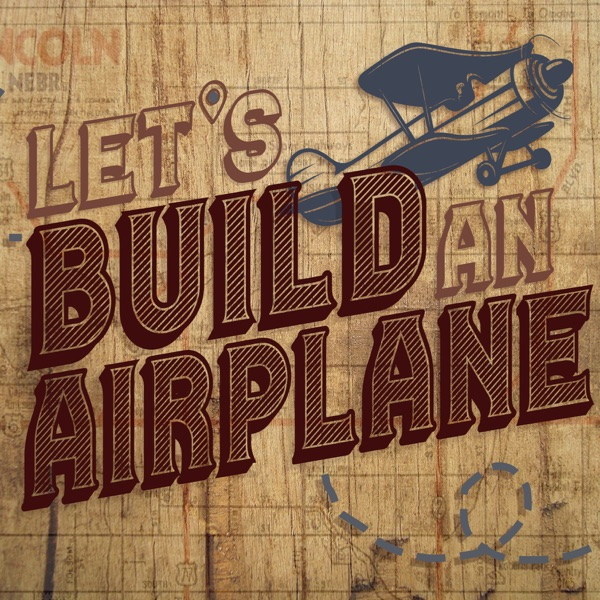 Let's Build an Airplane