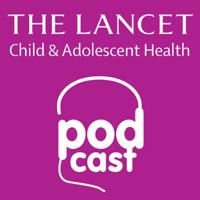 Listen to The Lancet Child & Adolescent Health podcast