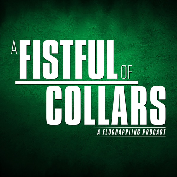A Fistful of Collars: A FloGrappling Podcast