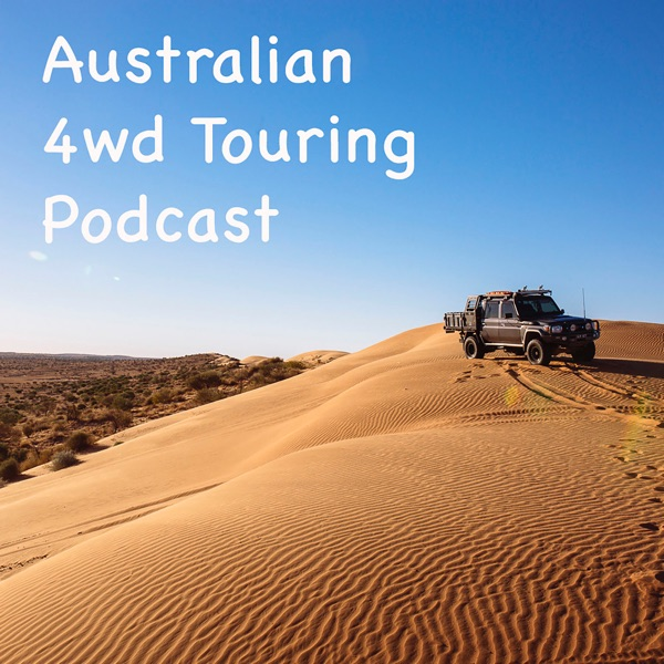 Australian 4WD Touring Podcast