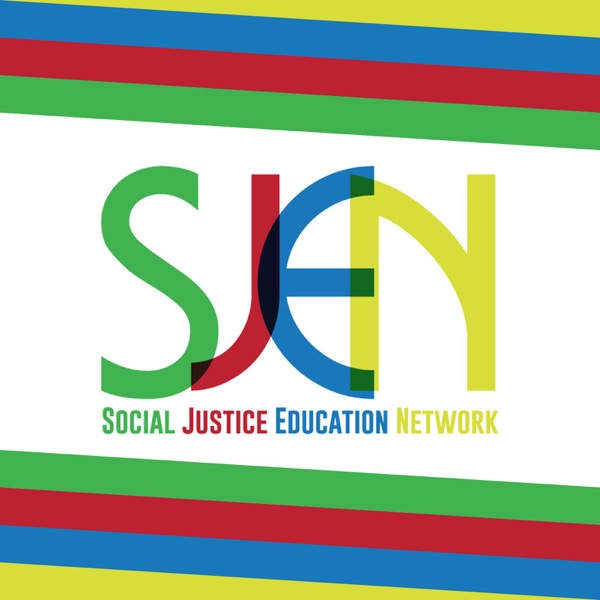 Social Justice Education Network Podcast