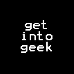 Get Into Geek
