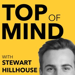 Top Of Mind with Stewart Hillhouse