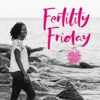 Fertility Friday Radio | Fertility Awareness for Pregnancy and Hormone-free birth control artwork