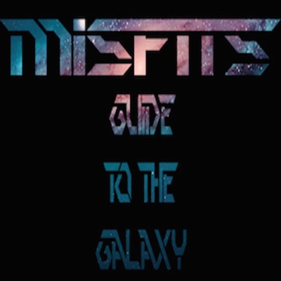 Misfits Guide To The Galaxy