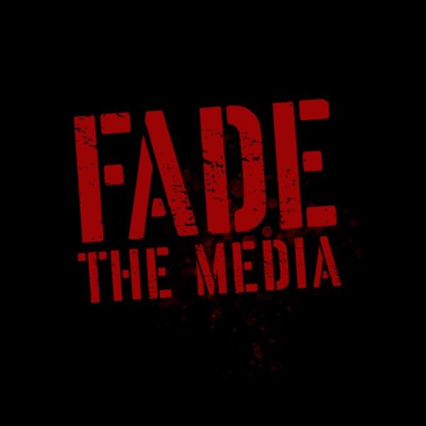 Fade the Media