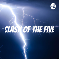 Clash of the Five podcast
