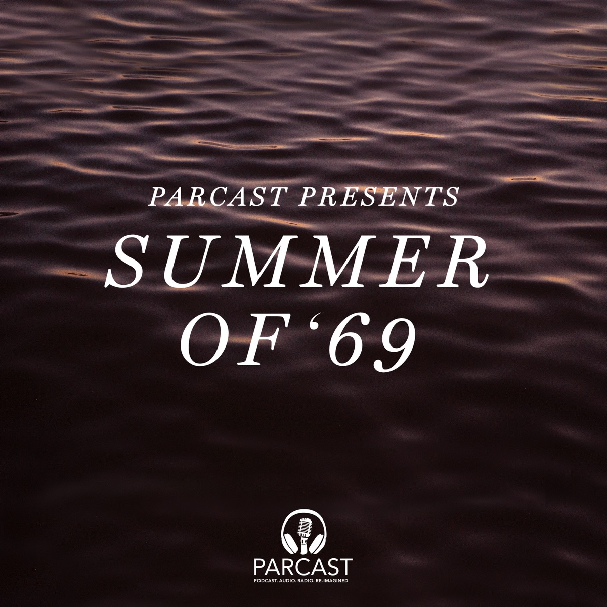 Parcast Presents: Summer of '69 | Lyssna här | Poddtoppen se