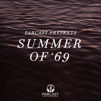 Parcast Presents: Summer of '69 podcast