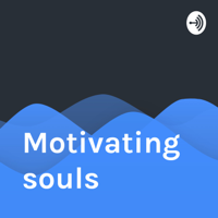 Motivating souls podcast