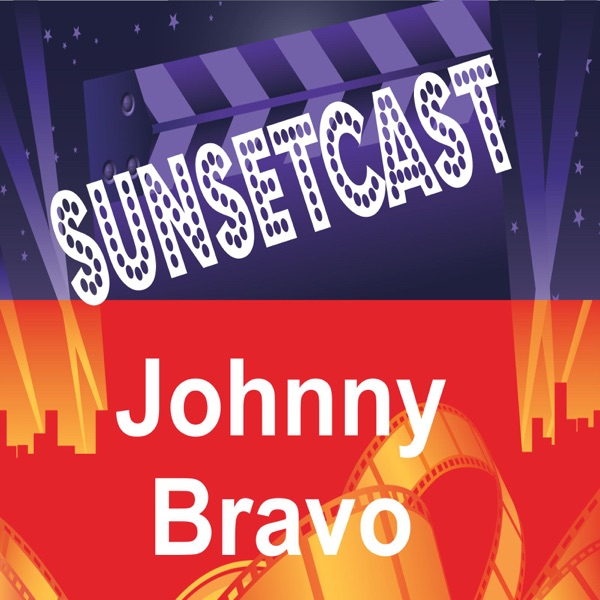 SunsetCast - Johnny  Bravo