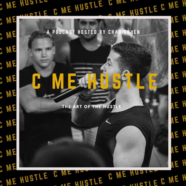 C Me Hustle - Hosted by Chad Cohen