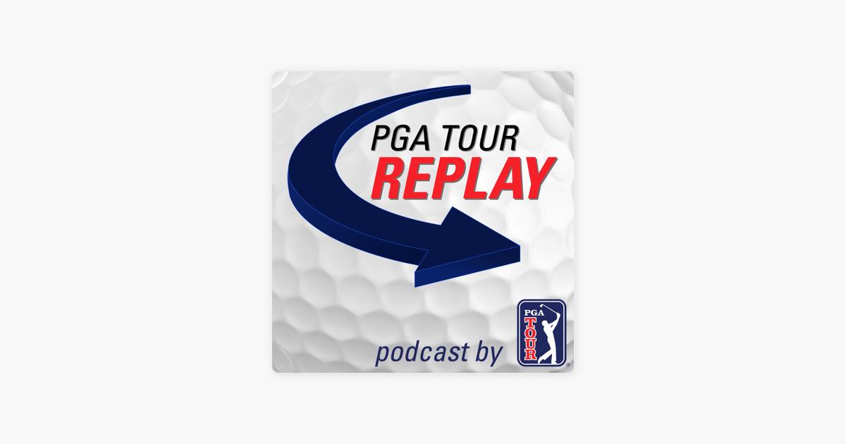 u200epga tour replay golf podcast su apple podcasts