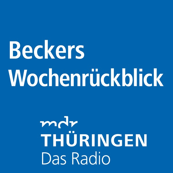 MDR THÜRINGEN Beckers Wochenrückblick