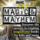 Magic & Mayhem: Discover the secrets to creating magnificent books for kids and teens.