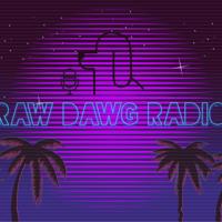 Raw Dawg Radio Podcast podcast