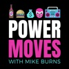 POWER MOVES with Mike Burns artwork