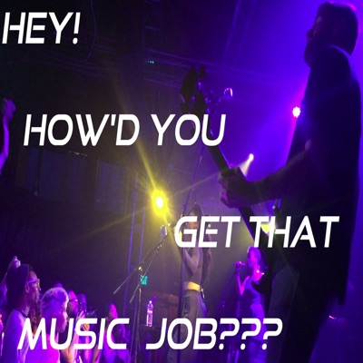 Hey, How'd You Get That Music Job???:L.Ariel