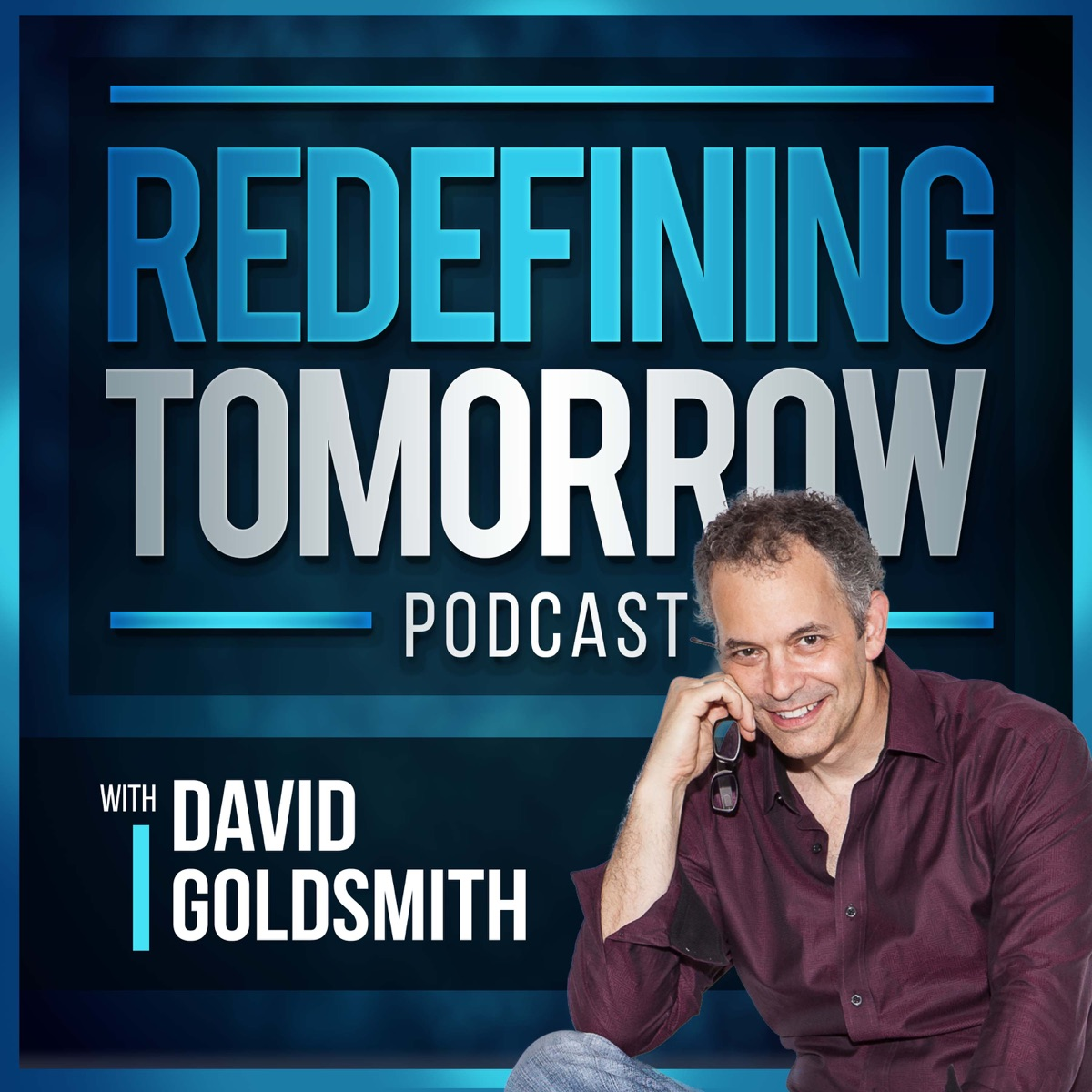 Redefining Tomorrow with David Goldsmith