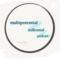 Multipotential Millennial Podcast podcast