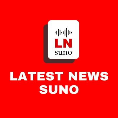 Latest News Suno:Latest News Suno