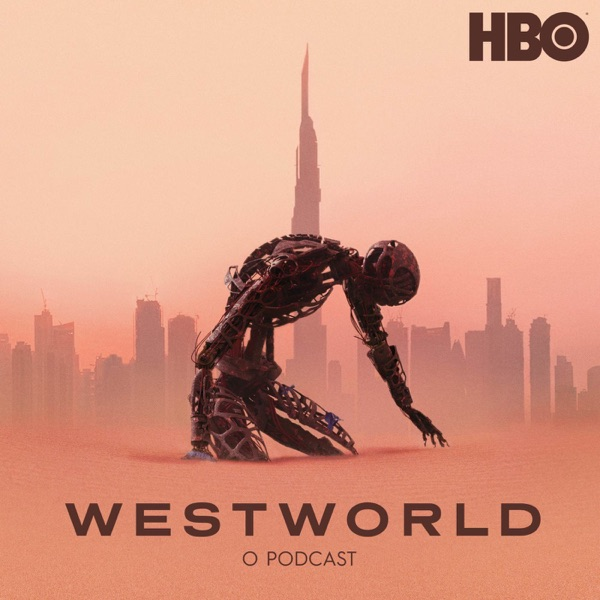 Westworld: O Podcast