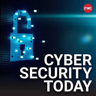Cyber Security Today:ITWC