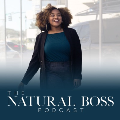 Welcome to The Natural Boss Podcast!
