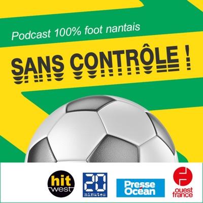 Sans contrôle, le podcast 100 % FC Nantes:Ouest-France