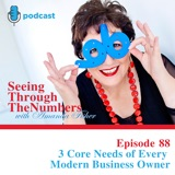 3 Core Needs of Every Modern Business Owner