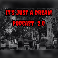 It's Just A Dream Podcast 2.0's Podcast podcast
