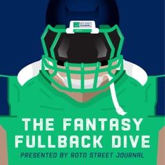 The Fantasy Fullback Dive | Fantasy Football Podcast