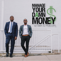 Manage Your Damn Money with Ben & Malcolm podcast