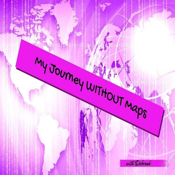Share My Journey Without Maps Deborah Hart-Serafini
