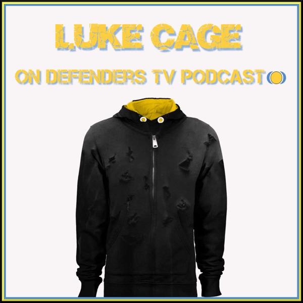 Netflix Marvel's Luke Cage on Defenders TV Podcast