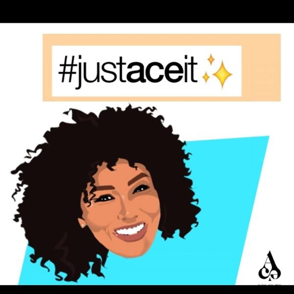 Just Ace It Podcast