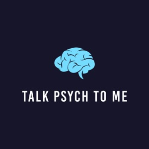 Talk Psych to Me