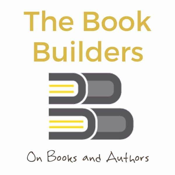 The Book Builders: On Books and Authors