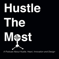 Hustle The Most podcast