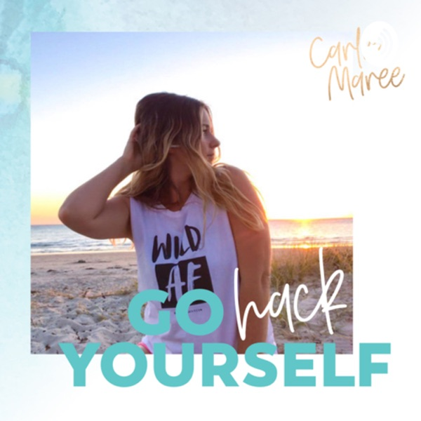 Go Hack Yourself with Carlie Maree