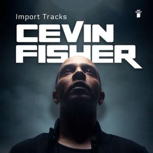 Cevin Fisher's Import Tracks Radio