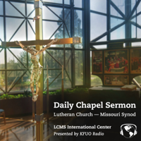 Daily Chapel Sermon from KFUO Radio podcast