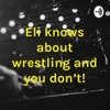 Eli knows about wrestling and you don't! artwork