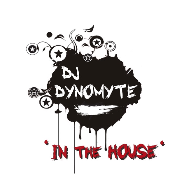 DJ Dynomyte presents In The House podcast