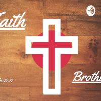 Faith N' Brotherhood podcast