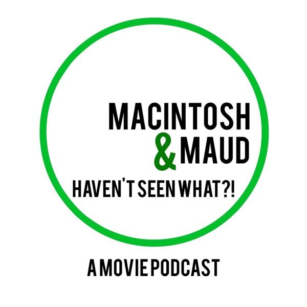 Macintosh & Maud Haven't Seen What?!